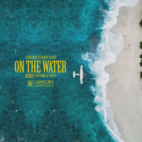 CURREN$Y & LIL YACHTY – ON THE WATER [REMIX]