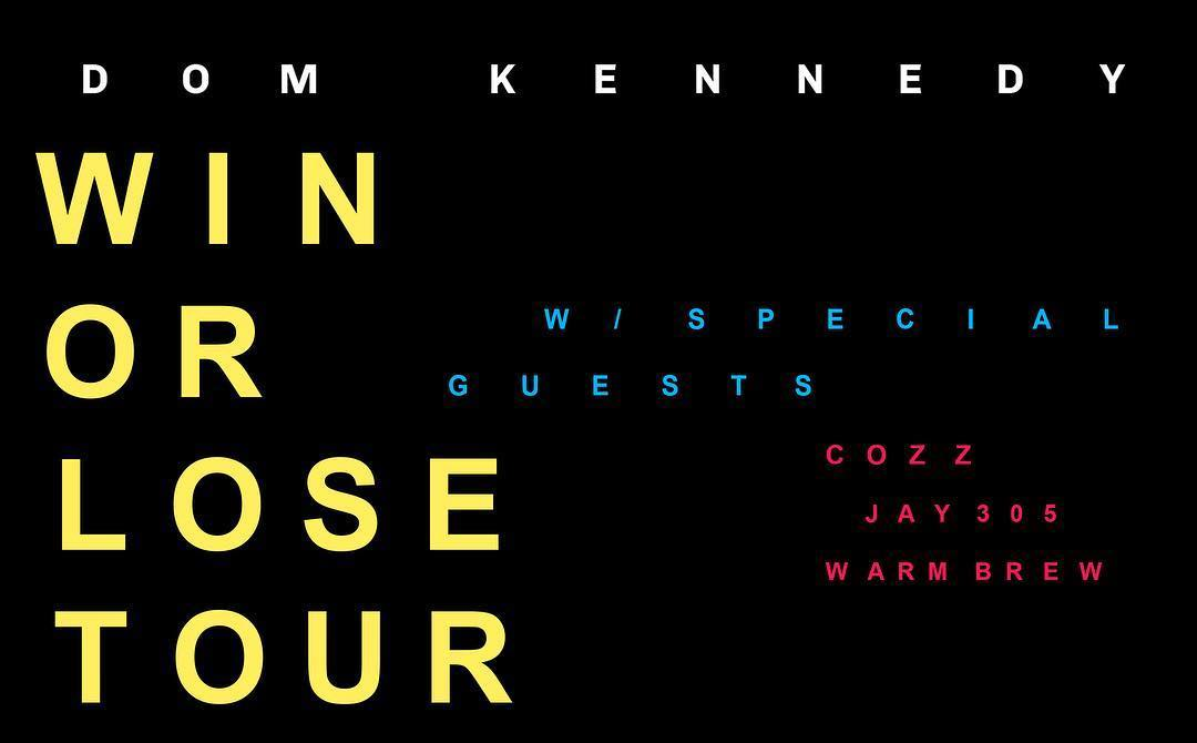 DOM KENNEDY – WIN OR LOSE TOUR (CITIES + DATES)
